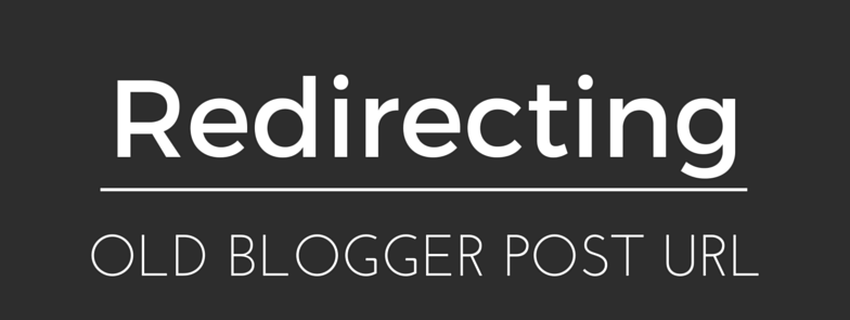redirecting old blogger post url