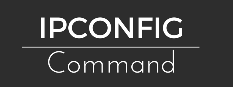 IPCONFIG  COMMAND AND OPTIONS