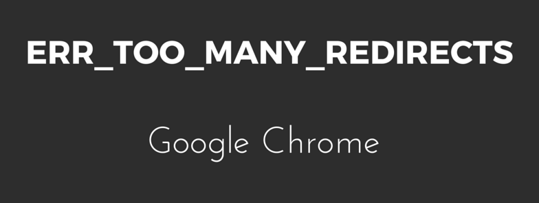 err_too_many_redirects-google chrome