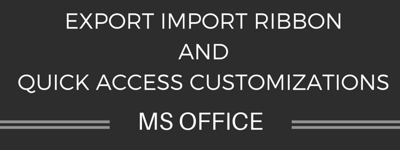 export import ribbon and quick access customizations in ms office