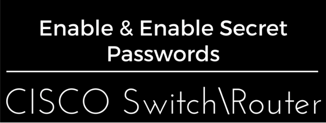 Enable password enable secret password