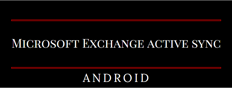 Configure Microsoft Exchange Active Sync account on Android Phone