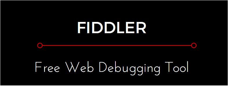 FIDDLER – Free Web Debugging Tool