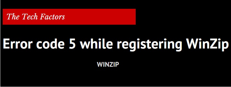 WinZip registration Error Code 5