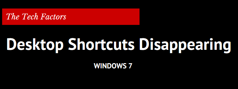 Desktop Shortcuts Disappear